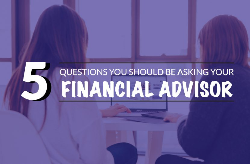 financial advisor what to ask