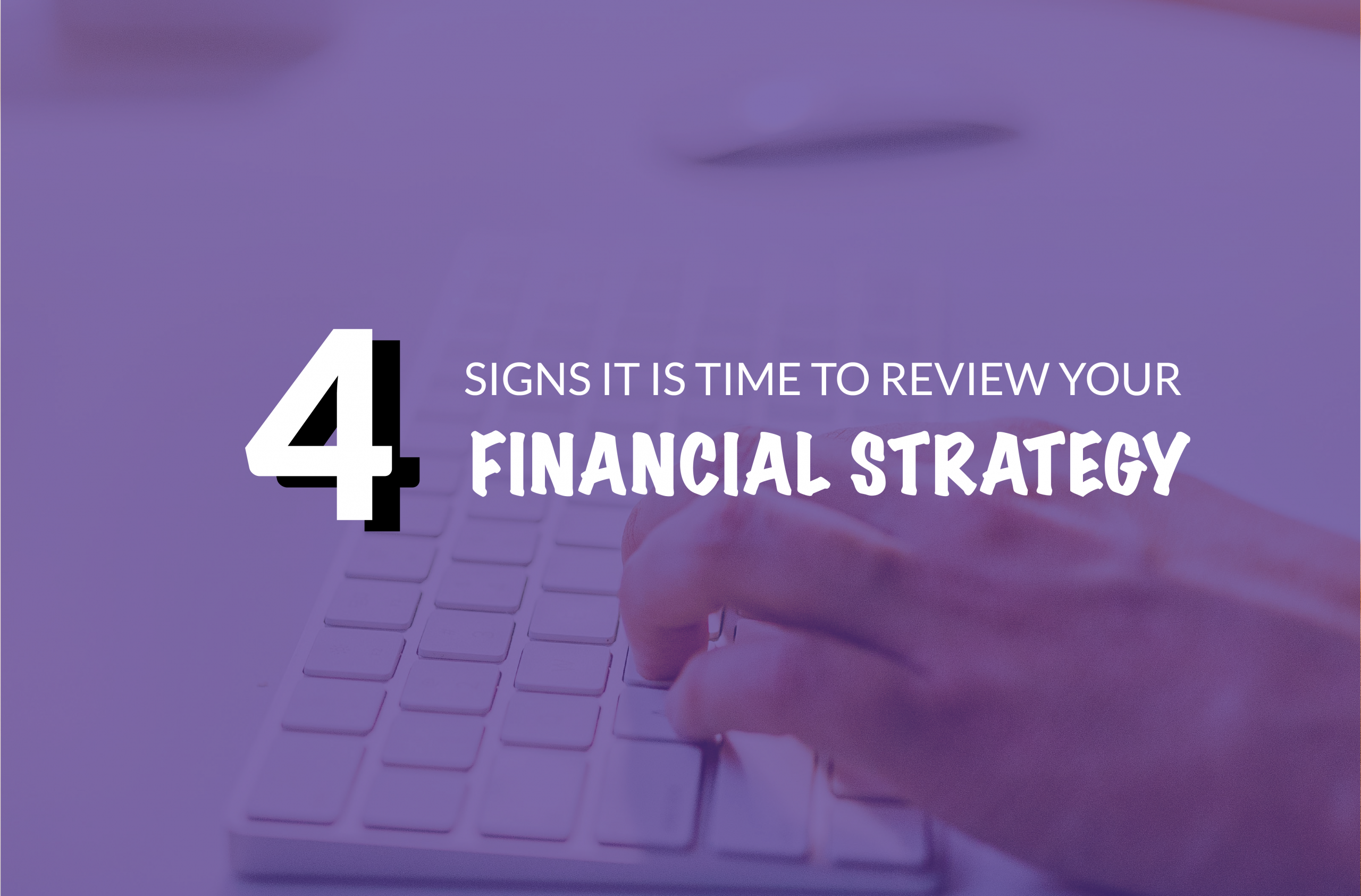 when to change your financial strategy