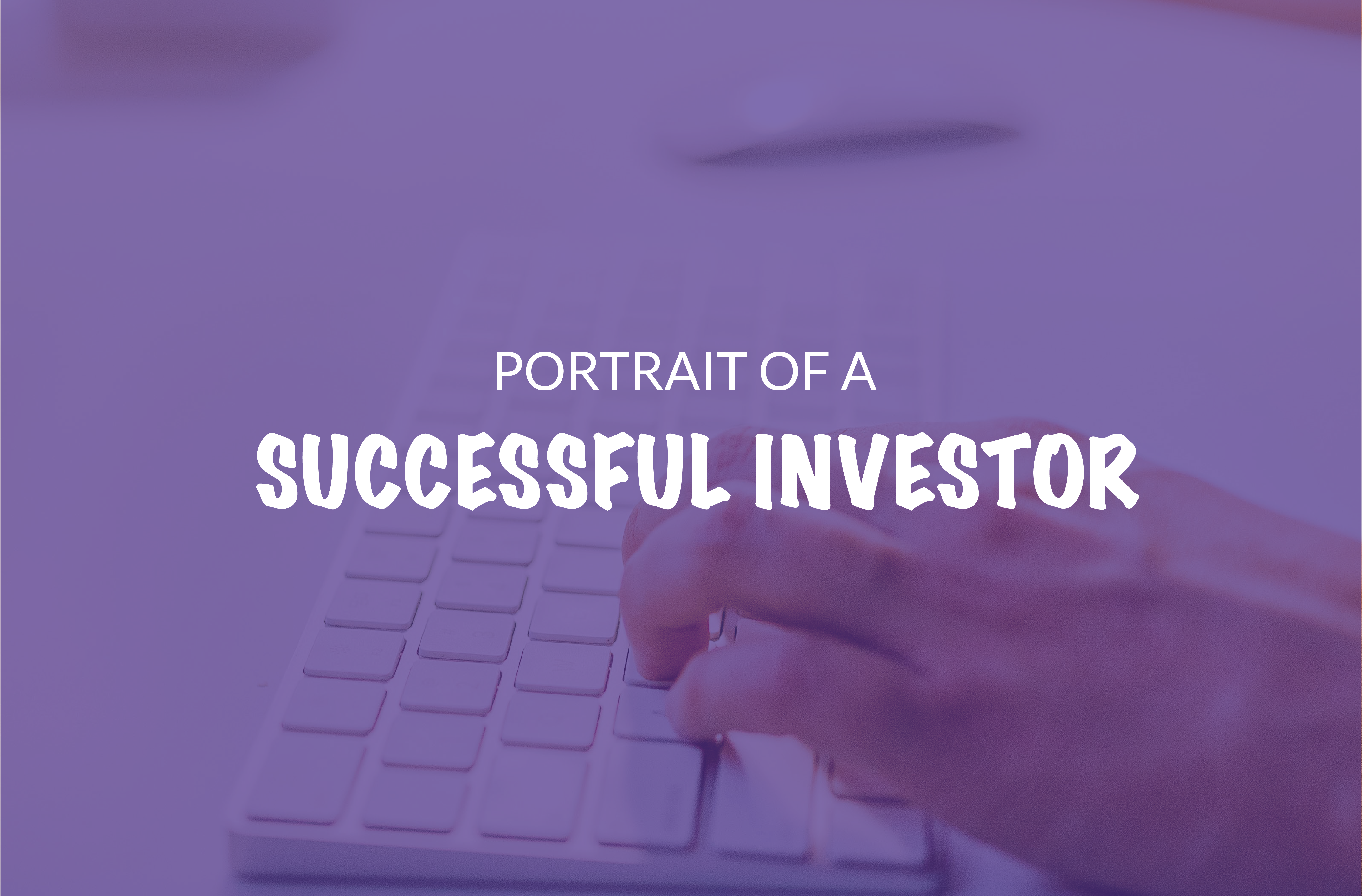 Portrait of a successful investor